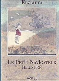Le petit navigateur illustré par  Elzbieta