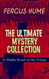 FERGUS HUME - The Ultimate Mystery Collection: 21 Thriller Novels in One Volume: The Mystery of a Hansom Cab, Red Money, The Bishop's Secret, The Pagan's ... The Crowned Skull, Hagar of the Pawn-Shop…