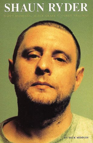Download Shaun Ryder: Happy Mondays, Black Grape & Other Traumas pdf epub