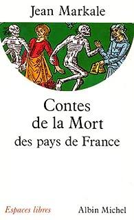 Contes de la mort des pays de France par Jean Markale