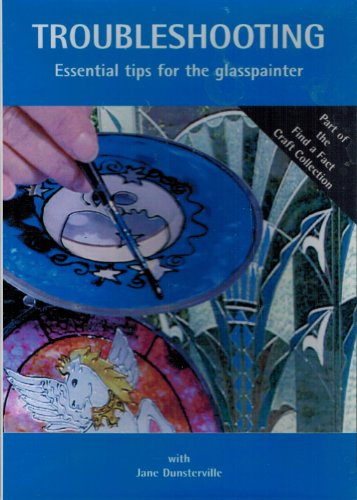 - Troubleshooting: Essential Tips for the Glasspainter with Jane Dunsterville