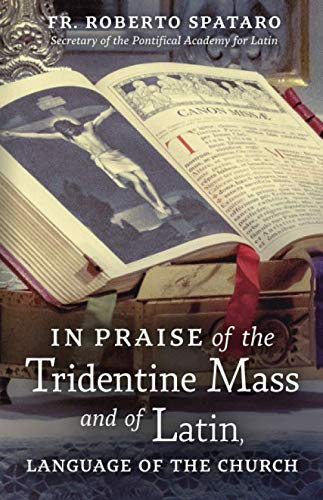 (In Praise of the Tridentine Mass and of Latin, Language of the Church )