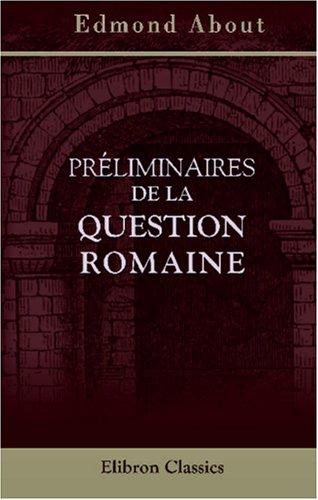 Préliminaires de la question romaine (French Edition) PDF