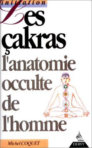 Les çakras : l'anatomie occulte de l'homme