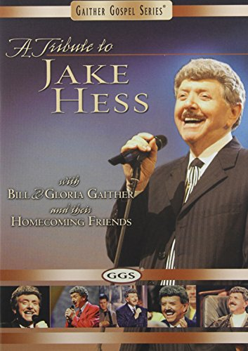 - A Bill and Gloria Gaither: Tribute to Jake Hess