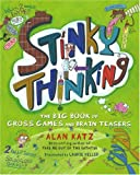 Stinky Thinking: The Big Book of Gross Games and Brain Teasers