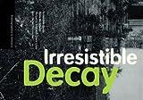 Irresistible Decay, , 0892364688