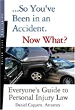 So You've Been in an Accident, Now What?, Daniel Cuppett, 1563437953