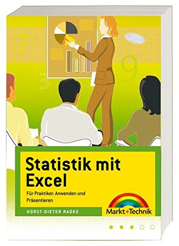 Statistik mit Excel - Für Praktiker: Statistiken aufbereiten und präsentieren, mit kleinem Formelkurs (Office Einzeltitel) Taschenbuch – 1. November 2005 Horst-Dieter Radke Markt+Technik Verlag 3827269997 Anwendungs-Software