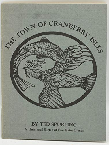 The Town of Cranberry Isles: A Thumbnail Sketch of five Maine Islands