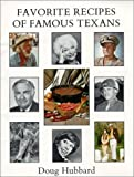 Favorite Recipes of Famous Texans, Doug Hubbard, 0915266202
