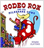 Rodeo Ron and His Milkshake Cows, Rowan Clifford, 0375831959