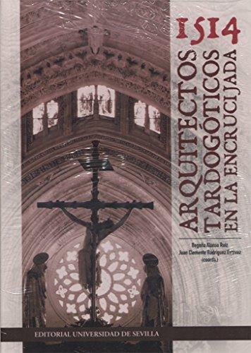1514. ARQUITECTOS TARDOGOTICOS EN LA ENCRUCIJADA