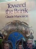 Toward the Brink, Claude Manceron, 0394515331