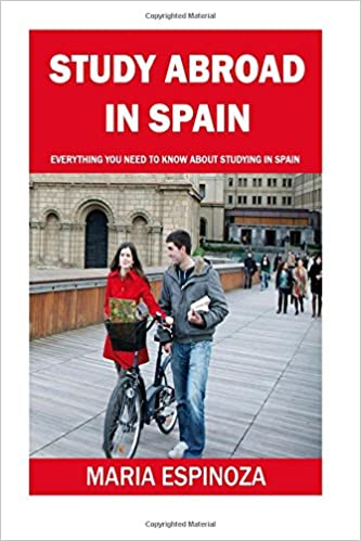 69bacd94e4e Study Abroad in Spain: Everything You Need To Know About Studying in Spain:  Maria Espinoza: 9781974554003: Amazon.com: Books
