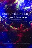 Encountering Life in the Universe : Ethical Foundations and Social Implications of Astrobiology, , 0816528705