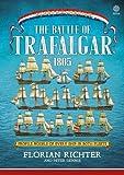 The Battle of Trafalgar 1805: Every Ship in Both Fleets in Profile