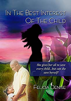 In the Best Interest of the Child by [Denise, Felicia]
