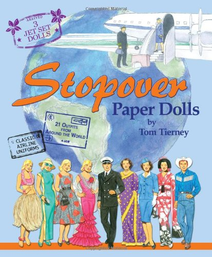 World Paper Dolls (Stopover Paper Dolls: 3 Jet Set Dolls, Classic Airline Uniforms, 21 Outfits from Around the World)