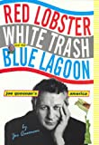 Red Lobster, White Trash, and the Blue Lagoon, Joe Queenan, 0786863323