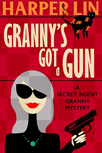 Barbara Gold, a retired CIA agent, is bored out of her skull until someone gets poisoned. Granny's Got a Gun (Secret Agent Granny Book 1) A hilarious mystery series from USA TODAY Bestselling Author Harper Lin