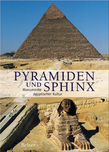 Pyramiden und Sphinx: Monumente ägyptischer Kultur