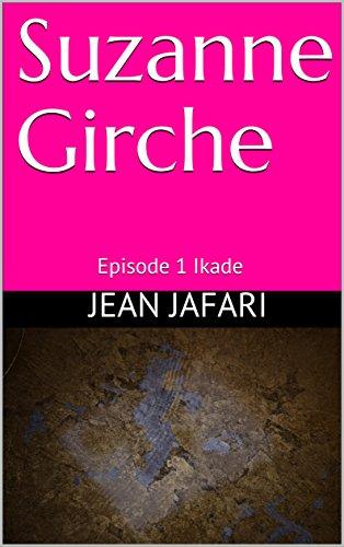 Suzanne Girche: Episode 1    Ikade