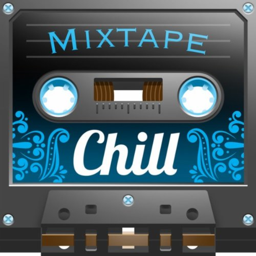 Mixtape; Chill