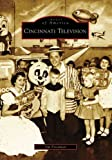 Cincinnati Television (Images of America: Ohio)