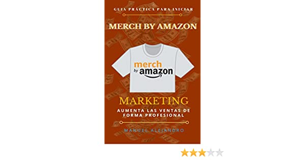 Merch by Amazon: Guía Práctica con Marketing (Spanish Edition) - Kindle edition by Manuel Alejandro. Arts & Photography Kindle eBooks @ Amazon.com.