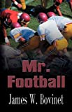 Mr. Football, James W. Bovinet, 1601453507