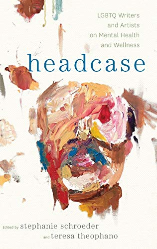 Image of Headcase: LGBTQ Writers & Artists on Mental Health and Wellness