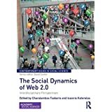 The Social Dynamics of Web 2.0: Interdisciplinary Perspectives (Contemporary Issues in Social Science)
