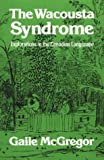The Wacousta Syndrome : Explorations in the Canadian Langscape, McGregor, Gaile, 0802065708