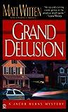 Grand Delusion, Matt Witten, 0451198972