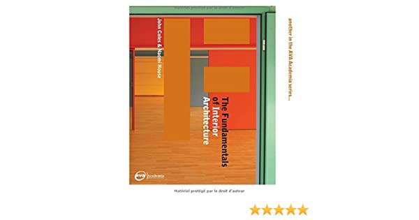 The Fundamentals Of Interior Architecture John Coles 9782940373383 Amazon Books