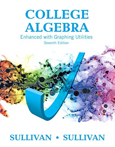 College Algebra Enhanced with Graphing Utilities Plus MyLab Math with Pearson eText -- 24-Month Access Card Package (7th