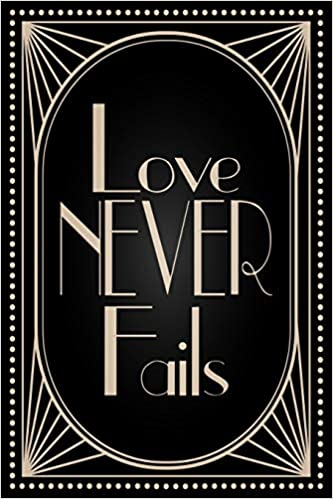 Love Never Fails: Wide Ruled Lined 120 pages Notebook for