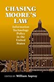 img - for Chasing Moore's Law: Information Technology Policy in the United States (2004-04-01) book / textbook / text book