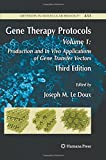 Gene Therapy Protocols : Volume 1: Production and in Vivo Applications of Gene Transfer Vectors, LeDoux, Joseph, 1627039562