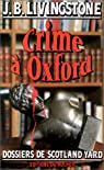 Dossiers de Scotland Yard, tome 40 : Crime à Oxford par J. B Livingstone