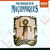 Musiques Maconniques (Masonic Music - Music by Mozart, et al)