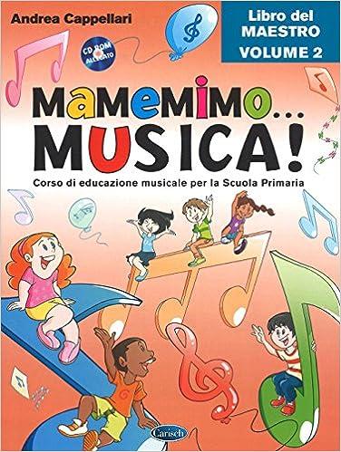 Corso di educazione musicale per la Scuola primaria. Libro del maestro. Con CD-ROM. Con Contenuto digitale per download: 2: Amazon.es: Andrea Cappellari, ...