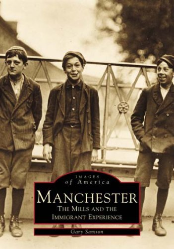 Manchester Mills: The Mills and Immigrant Experience (NH) (Images of - Stores Manchester Ct
