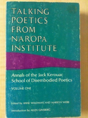 Talking Poetics from Naropa Institute: Annals of the Jack Kerouac School of Disembodied Poetics, Anne Waldman