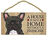 1 X A House is not a Home without a Frenchie (French Bulldog) Brindle - 5