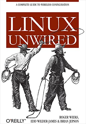 Linux Unwired: A Complete Guide to Wireless Configuration ()