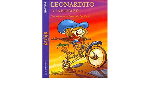 Leonardito Y La Bicicleta/ Leonardo, And the Bycicle: Un Cuento ...