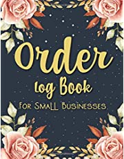 Order Log Book For Small Businesses: Customer Order Tracker Journal | Home Based Business Order Record Log Book.Daily Sales Log Book