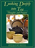 Looking Deeply into Tea, Shelley Richardson, 0966347846